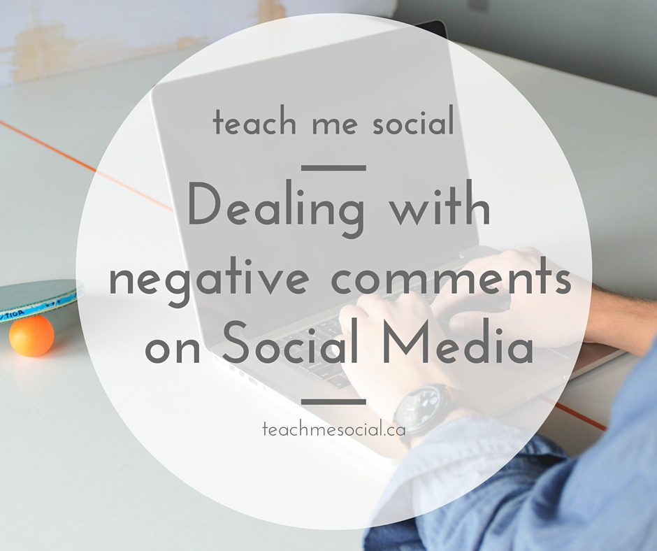 Teach Me Social Blog - dealing with negative comments on social media