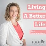 Living a Better Life with Madelaine Golec